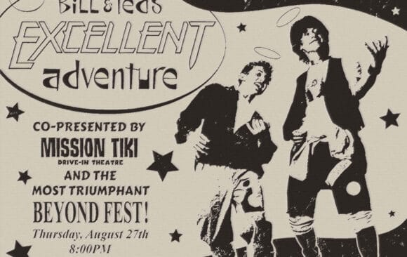 Road Trip to the Drive-In: BILL & TED'S EXCELLENT ADVENTURE + A Surprise Second Feature